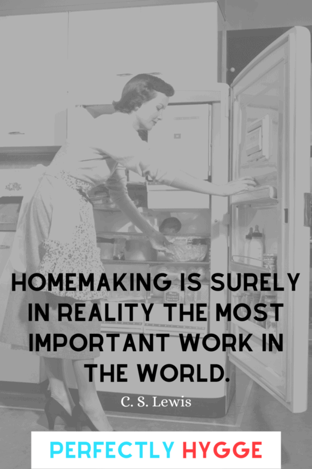 Homemaking is surely in reality the most important work in the world, C. S. Lewis. Behind this quote is a woman looking in her fridge for some food. On the door is two milk bottles. The vintage housewife is wearing an apron and cute dress, plus dark heels.