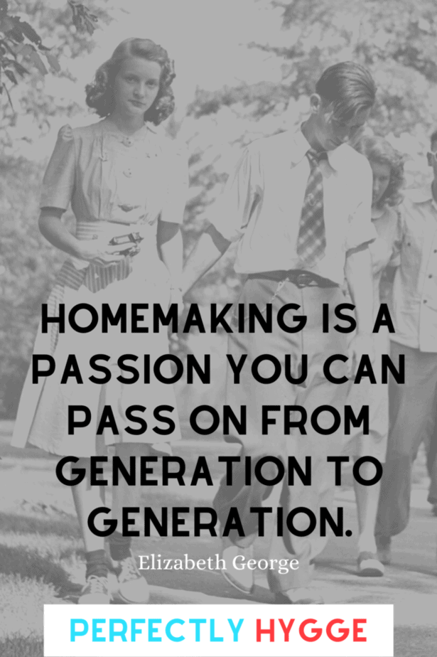 Homemaking is a passion you can pass on from generation to generation. Elizabeth George  Behind this quote is a couple of teenagers from the 1950s going for a walk. The young woman is holding a camera. The young man is wearing a printed tie.